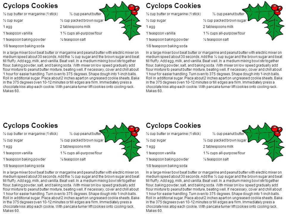 Cyclops Cookies ½ cup butter or margarine (1 stick) ½ cup peanut butter ½ cup sugar½ cup packed brown sugar 1 egg 2 tablespoons milk 1 teaspoon vanilla 1 ¾ cups all-purpose flour 1 teaspoon baking powder ¼ teaspoon salt 1/8 teaspoon baking soda In a large mixer bowl beat butter or margarine and peanut butter with electric mixer on medium speed about 30 seconds.