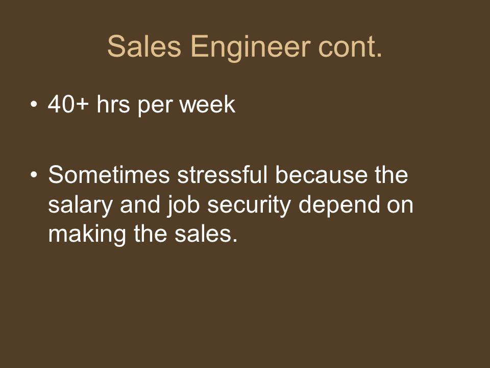 Sales Engineer cont.