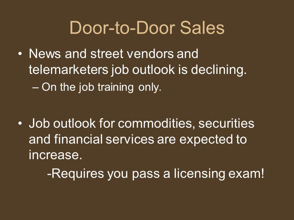Door-to-Door Sales News and street vendors and telemarketers job outlook is declining.