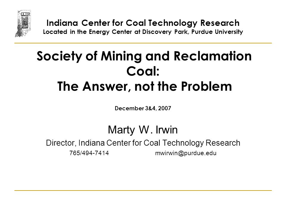 Society of Mining and Reclamation Coal: The Answer, not the Problem December 3&4, 2007 Marty W.