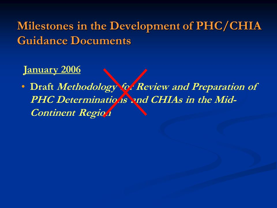Draft Methodology for Review and Preparation of PHC Determinations and CHIAs in the Mid- Continent Region January 2006
