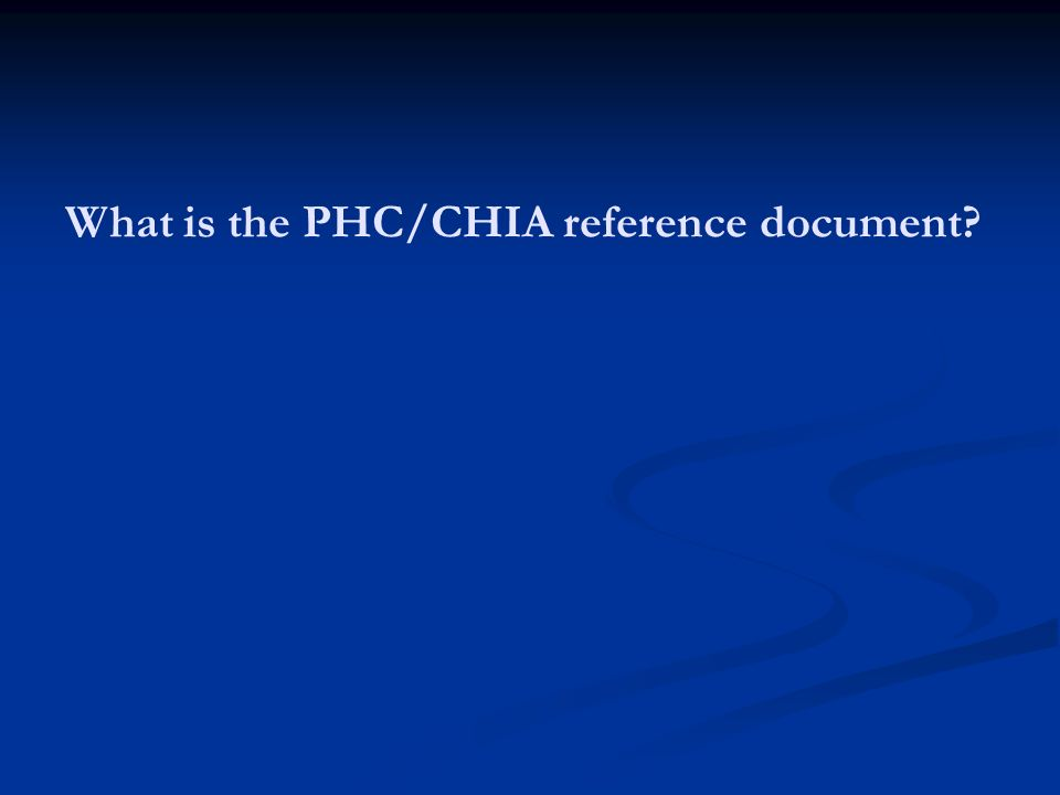 What is the PHC/CHIA reference document?