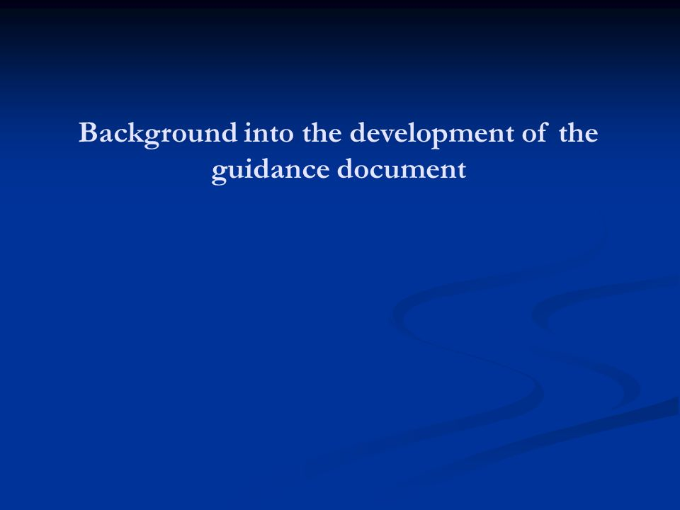 Background into the development of the guidance document