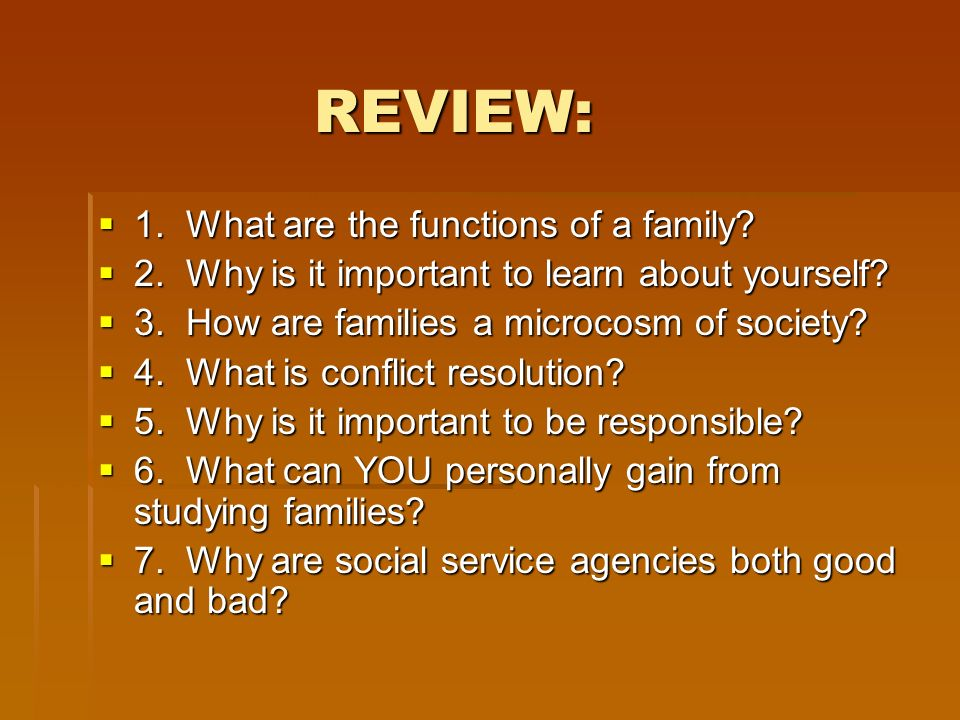 REVIEW: 1. What are the functions of a family. 1.