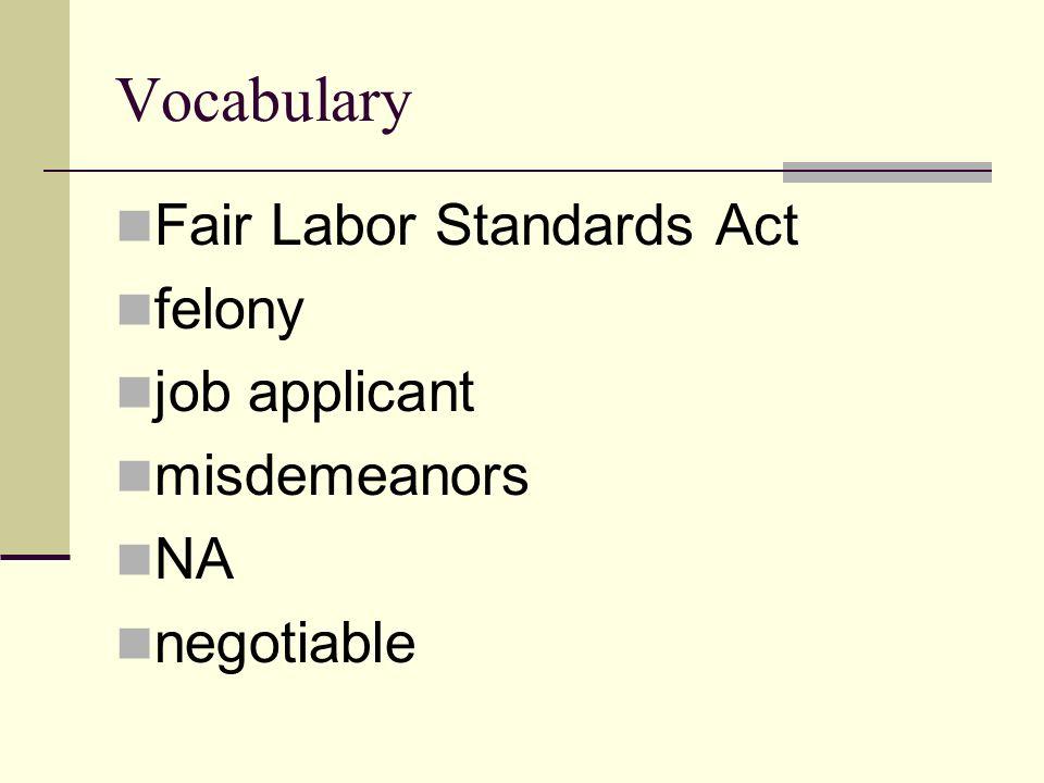 Vocabulary Fair Labor Standards Act felony job applicant misdemeanors NA negotiable