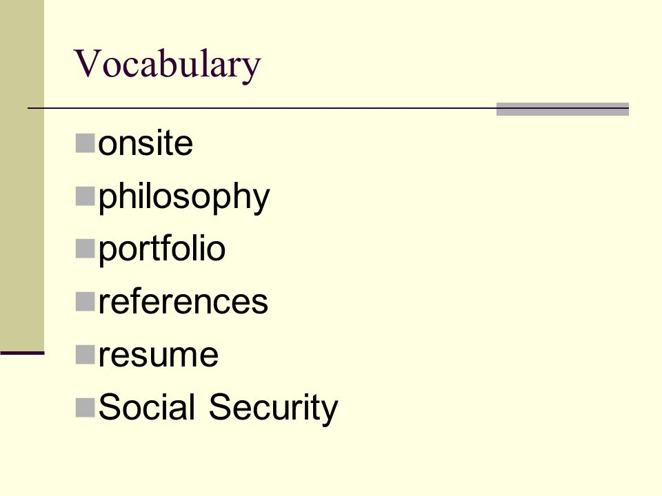 Vocabulary onsite philosophy portfolio references resume Social Security