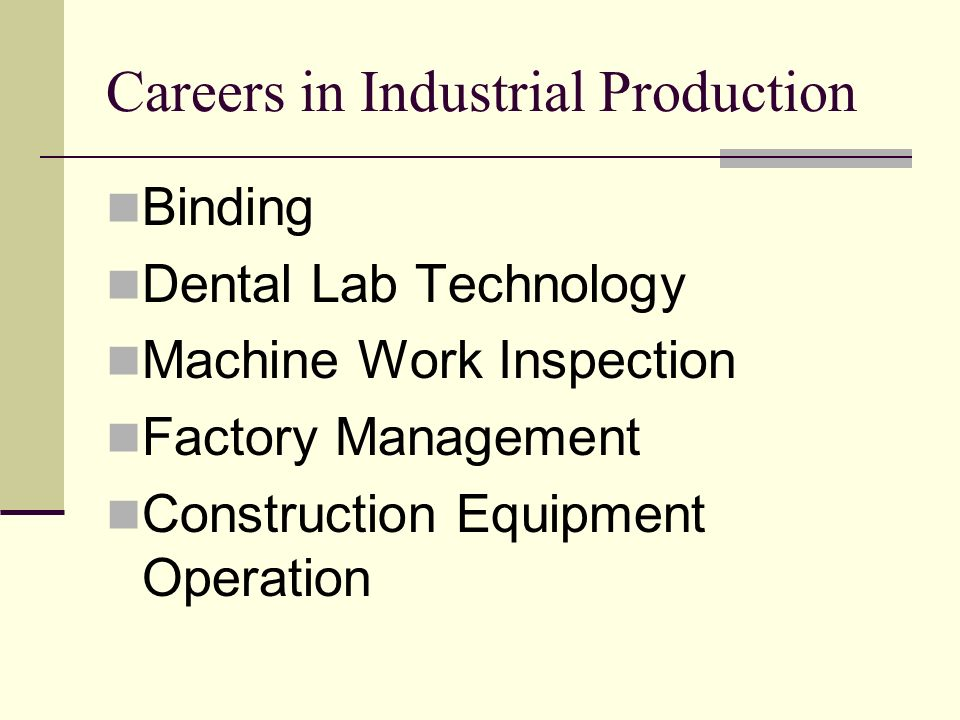Careers in Industrial Production Binding Dental Lab Technology Machine Work Inspection Factory Management Construction Equipment Operation