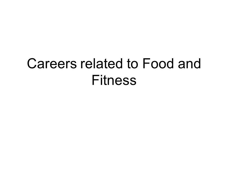 Careers related to Food and Fitness