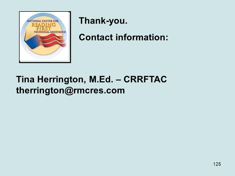125 Thank-you. Contact information: Tina Herrington, M.Ed. – CRRFTAC therrington@rmcres.com