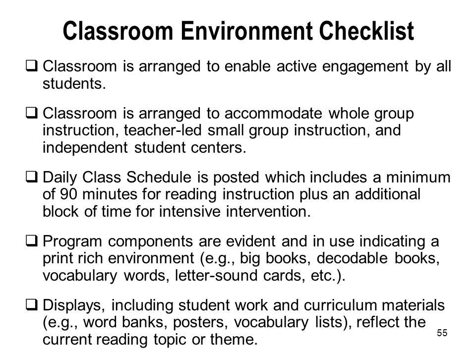 55 Classroom Environment Checklist Classroom is arranged to enable active engagement by all students. Classroom is arranged to accommodate whole group