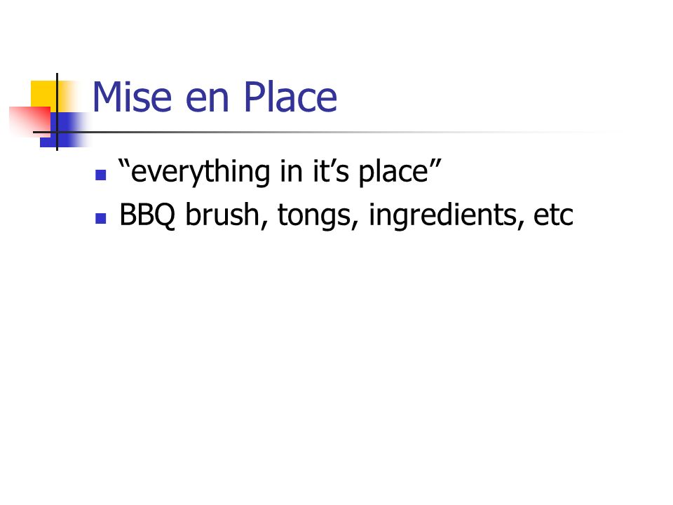 Mise en Place everything in its place BBQ brush, tongs, ingredients, etc