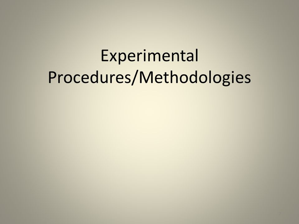 Experimental Procedures/Methodologies 7