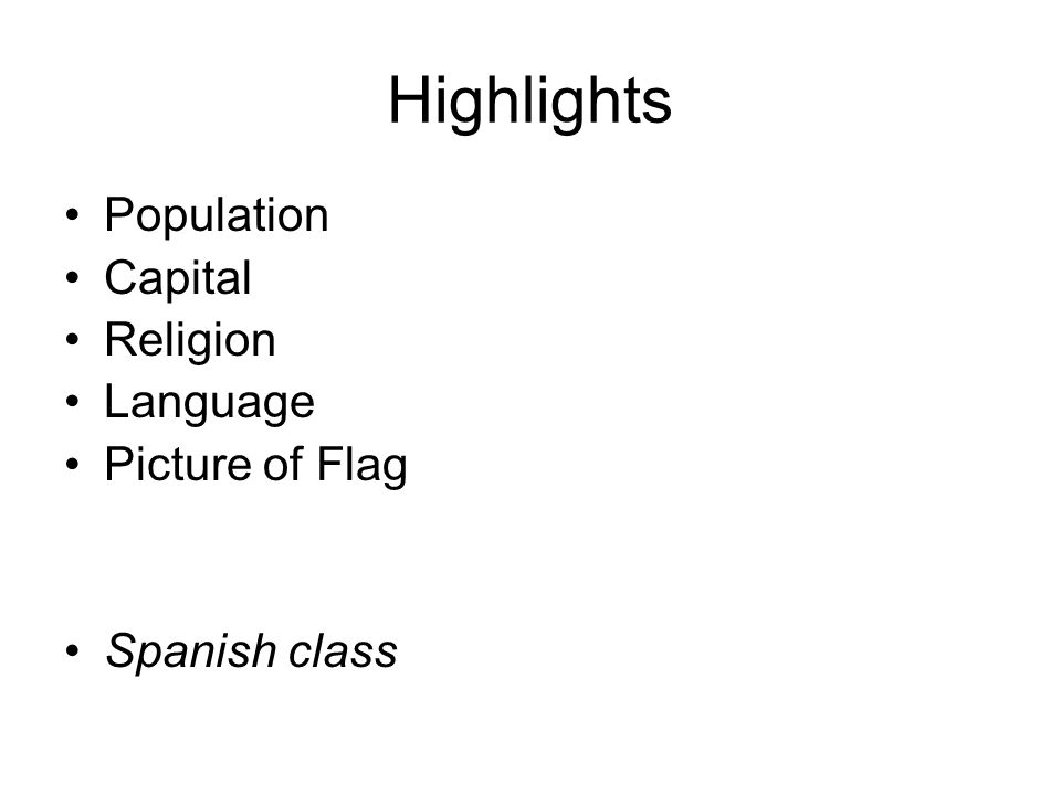 Highlights Population Capital Religion Language Picture of Flag Spanish class
