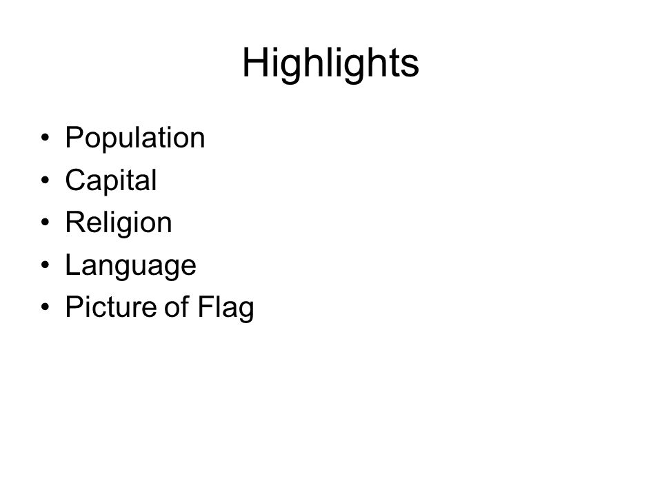 Highlights Population Capital Religion Language Picture of Flag