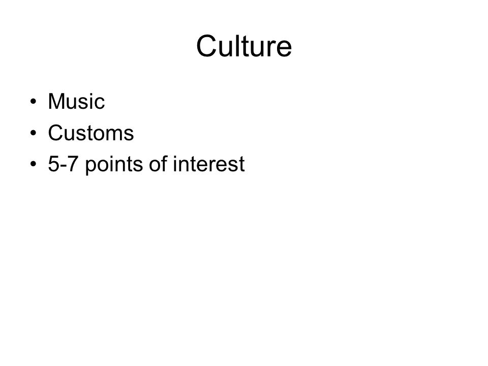 Culture Music Customs 5-7 points of interest