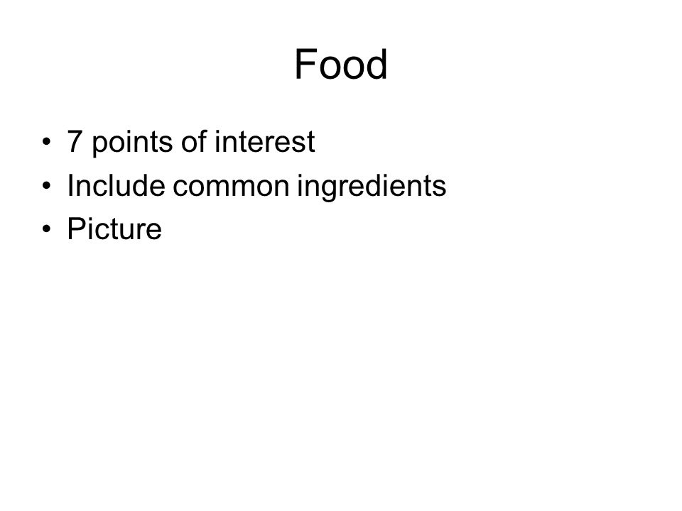 Food 7 points of interest Include common ingredients Picture