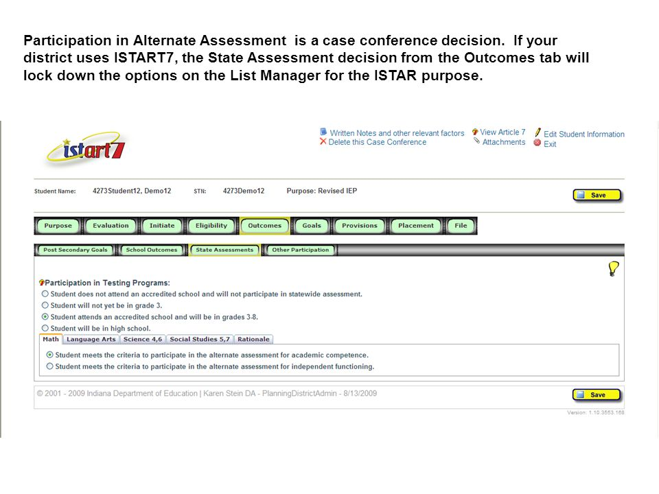 Participation in Alternate Assessment is a case conference decision.