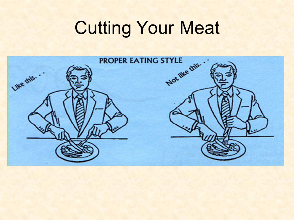 Cutting Your Meat