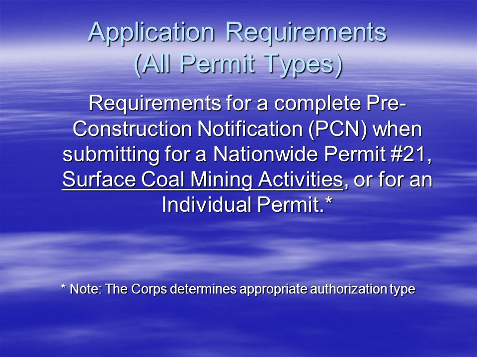 Application Requirements (All Permit Types) Requirements for a complete Pre- Construction Notification (PCN) when submitting for a Nationwide Permit #