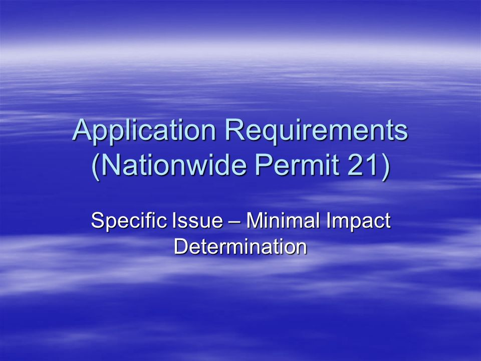 Application Requirements (Nationwide Permit 21) Specific Issue – Minimal Impact Determination
