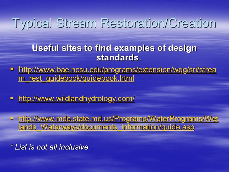 Typical Stream Restoration/Creation Useful sites to find examples of design standards. h ttp://www.bae.ncsu.edu/programs/extension/wqg/sri/strea m_res