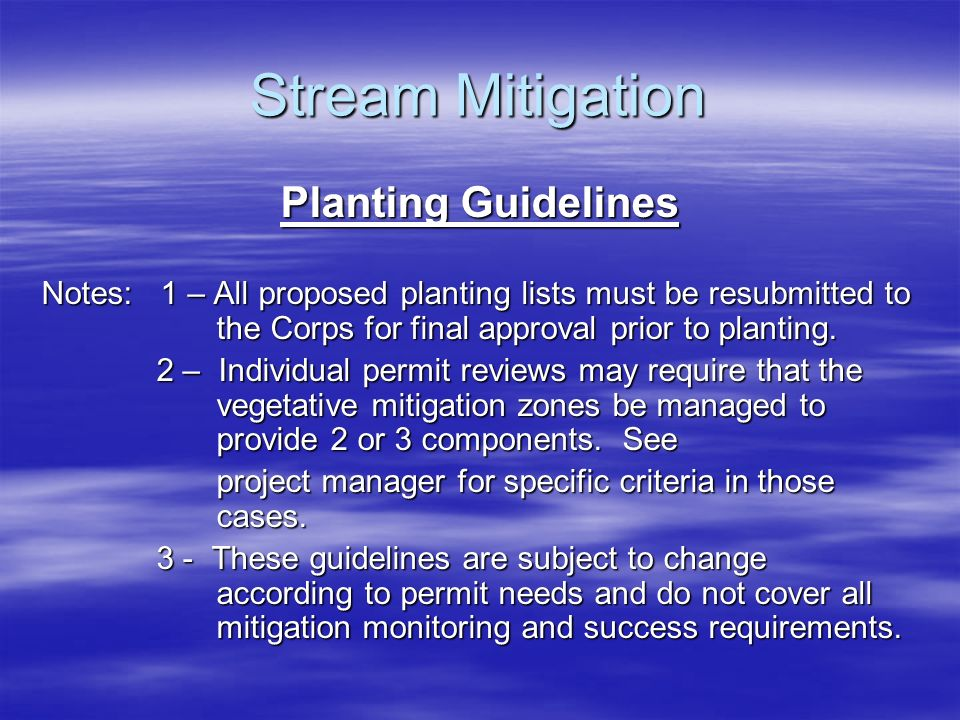 Stream Mitigation Planting Guidelines Notes: 1 – All proposed planting lists must be resubmitted to the Corps for final approval prior to planting. 2