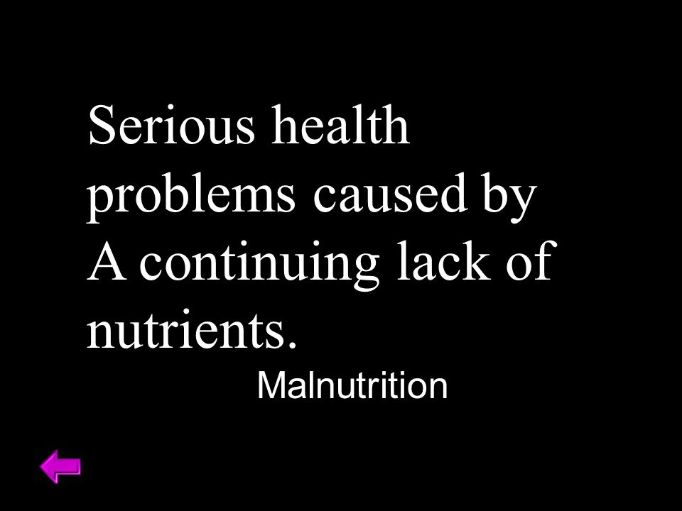 Serious health problems caused by A continuing lack of nutrients. Malnutrition