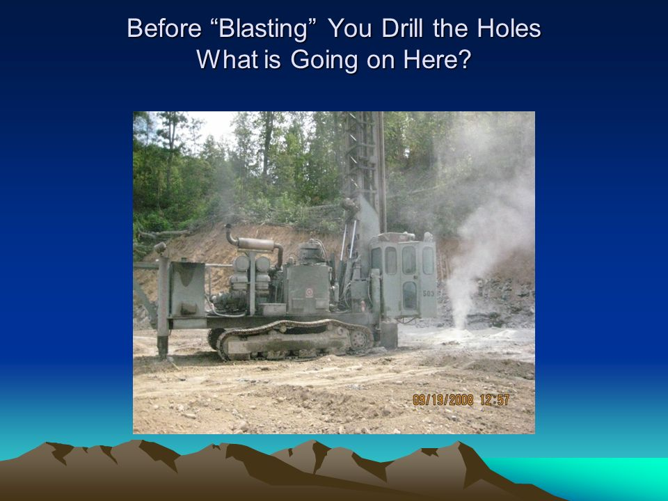 Drill Log – Example A Requirement Prior to Loading A lso log any rock type changes HOLE Number HOLE Depth LOOSE Material in feet Depth to SOLID Contact SEAMS & CRACKS CAVITIES Location in feet Location of Soft Formation In feet Depth to WATER 1 42 0-2 3 -- 38 2 44 0 0 -- 22-24 -- 3 43 0-4 5 -- 20-25 36 4 41 0-2 3 33 -- 5 42 0-1 2 -- 40