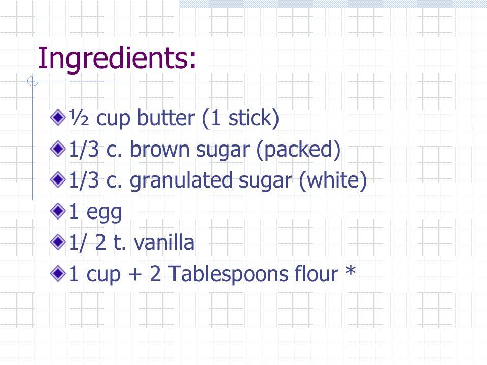 ½ teaspoon baking soda ¼ teaspoon salt 1 cup chocolate chips