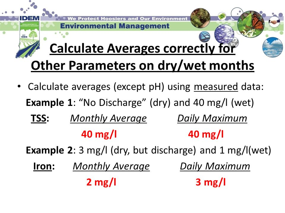 Calculate Averages correctly for Other Parameters on dry/wet months Calculate averages (except pH) using measured data: Example 1: No Discharge (dry)
