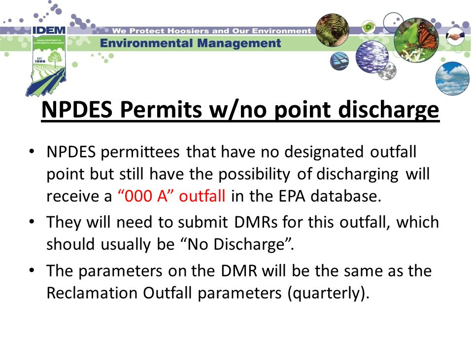 NPDES Permits w/no point discharge NPDES permittees that have no designated outfall point but still have the possibility of discharging will receive a