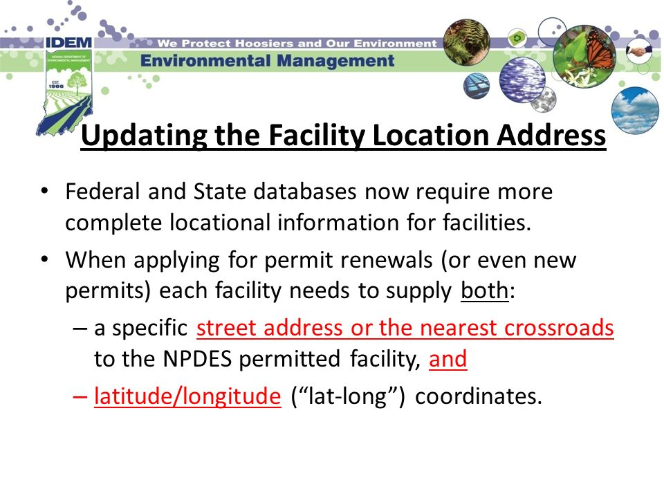 Updating the Facility Location Address Federal and State databases now require more complete locational information for facilities. When applying for