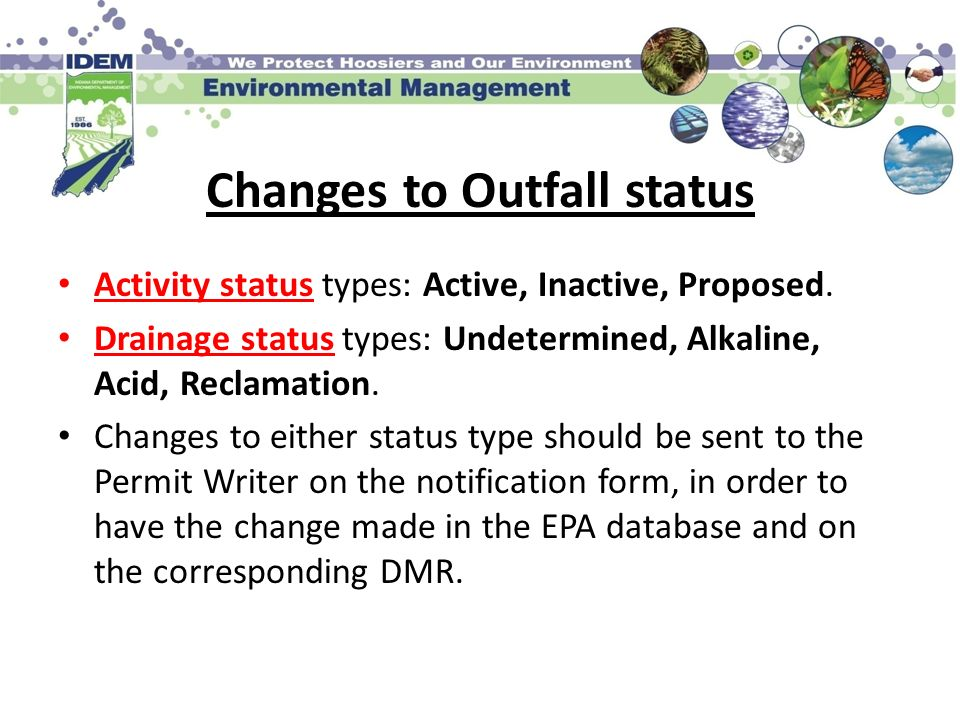 Changes to Outfall status Activity status types: Active, Inactive, Proposed. Drainage status types: Undetermined, Alkaline, Acid, Reclamation. Changes
