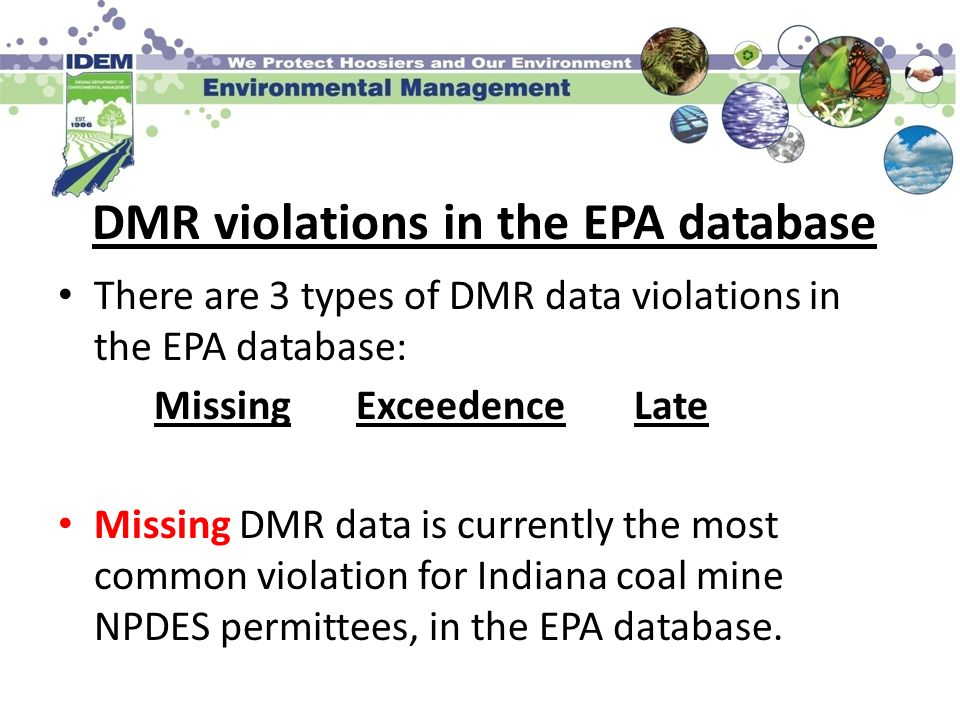 DMR violations in the EPA database There are 3 types of DMR data violations in the EPA database: Missing ExceedenceLate Missing DMR data is currently
