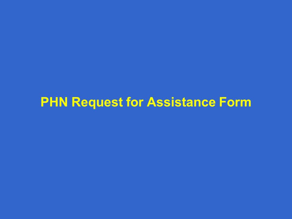 PHN Request for Assistance Form