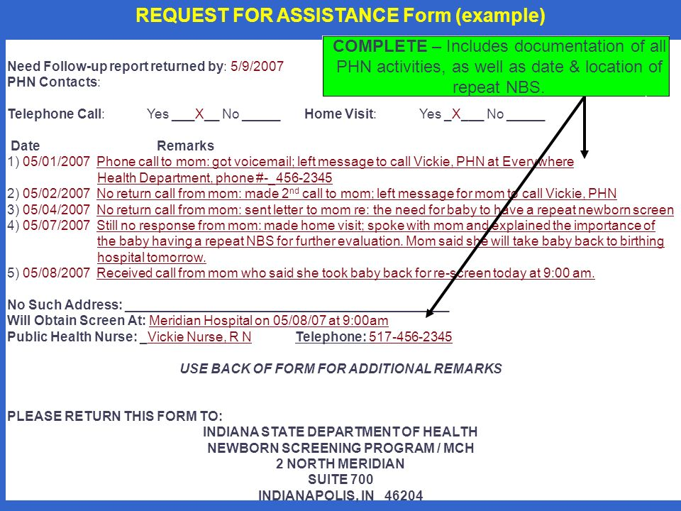 REQUEST FOR ASSISTANCE Form (example) Need Follow-up report returned by: 5/9/2007 PHN Contacts: Telephone Call: Yes ___X__ No _____ Home Visit: Yes _X