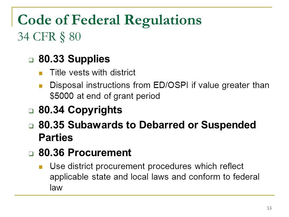 13 Code of Federal Regulations 34 CFR § 80 80.33 Supplies Title vests with district Disposal instructions from ED/OSPI if value greater than $5000 at