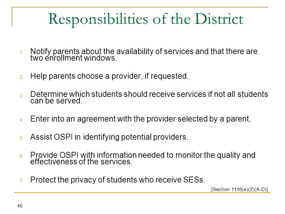 Responsibilities of the District 46 1. Notify parents about the availability of services and that there are two enrollment windows. 2. Help parents ch
