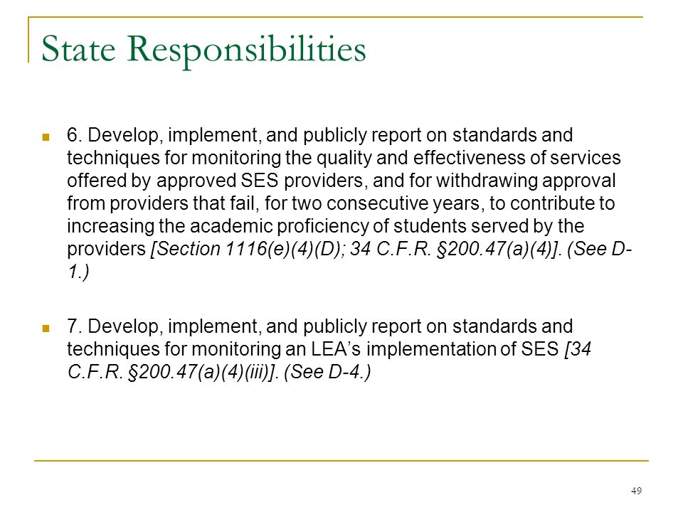 State Responsibilities 6. Develop, implement, and publicly report on standards and techniques for monitoring the quality and effectiveness of services