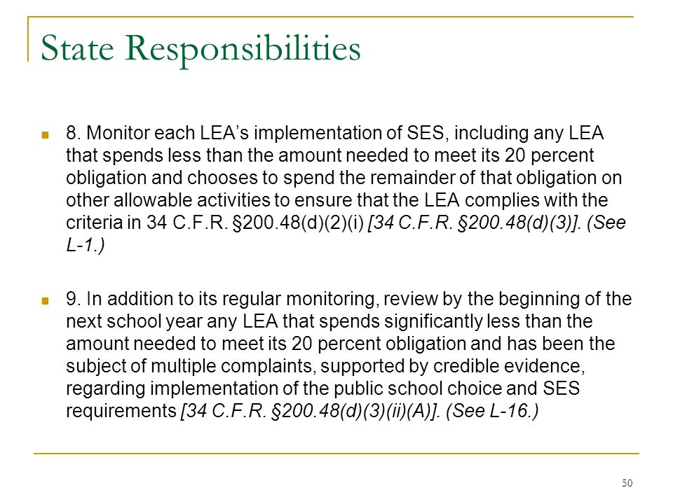 State Responsibilities 8. Monitor each LEAs implementation of SES, including any LEA that spends less than the amount needed to meet its 20 percent ob