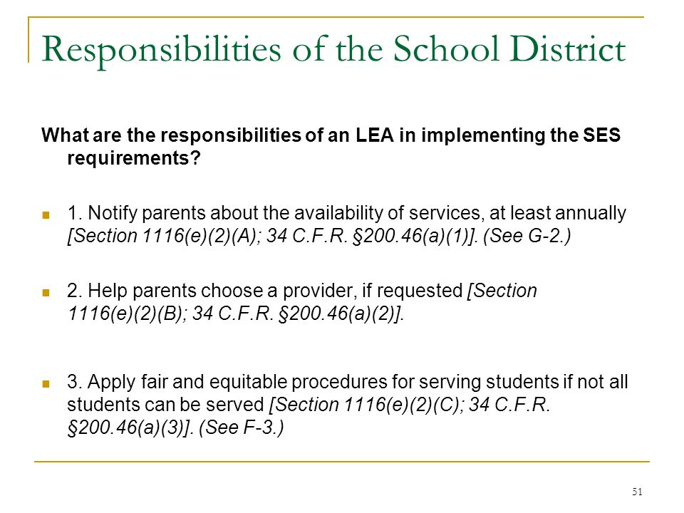 Responsibilities of the School District What are the responsibilities of an LEA in implementing the SES requirements? 1. Notify parents about the avai