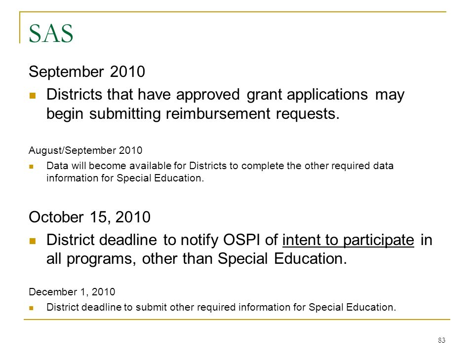 SAS September 2010 Districts that have approved grant applications may begin submitting reimbursement requests. August/September 2010 Data will become