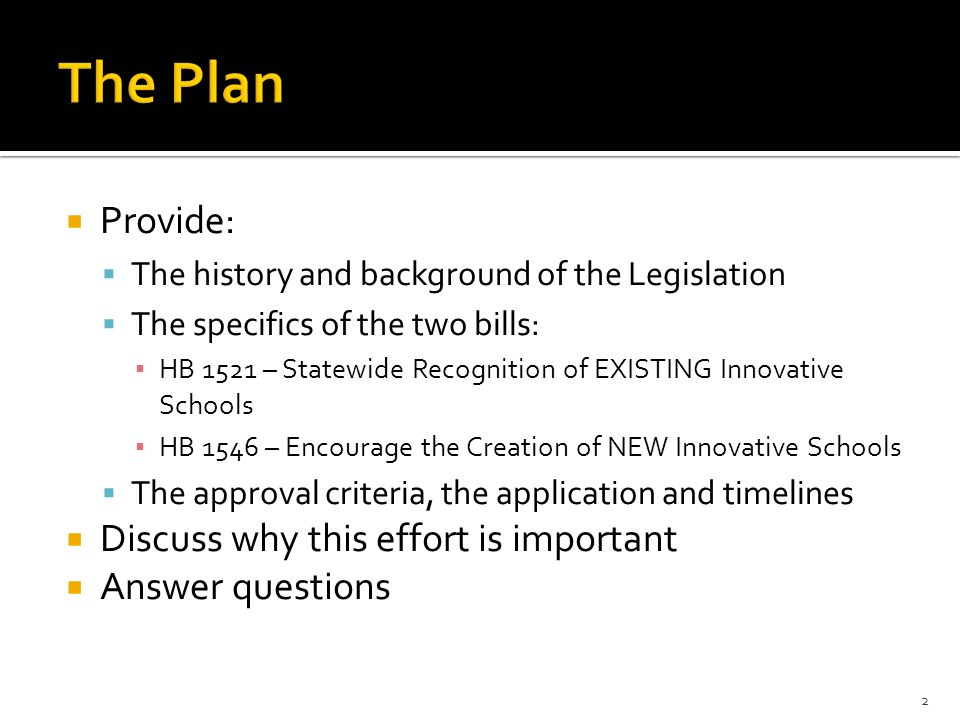 Provide: The history and background of the Legislation The specifics of the two bills: HB 1521 – Statewide Recognition of EXISTING Innovative Schools