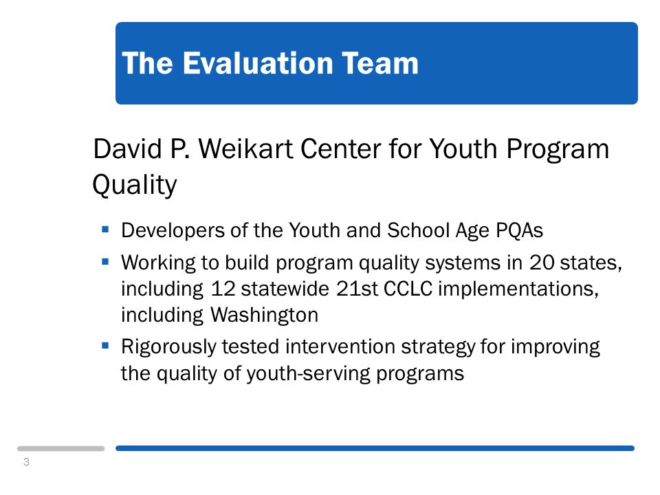 4 Evaluation Objectives Provide an Assessment of the Current State of 21st CCLC Program Impact Support the PPICS Reporting Process and the Collection of Student Level Data Document the Extent to Which 21st CCLC Programs Are Meeting Local, State, and Federal Targets and Goals Identify Characteristics Associated With High-Performing Programs Increase the Capacity of Grantees to Meet Their Program Improvement and Evaluation Obligations