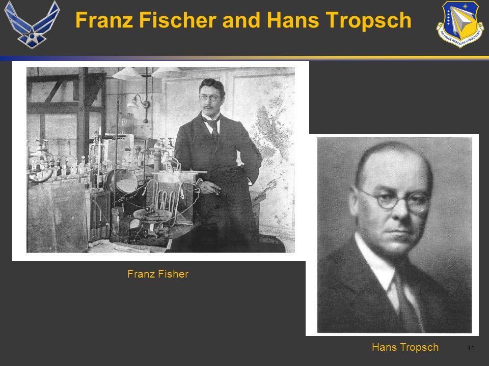 11 Franz Fischer and Hans Tropsch Franz Fisher Hans Tropsch