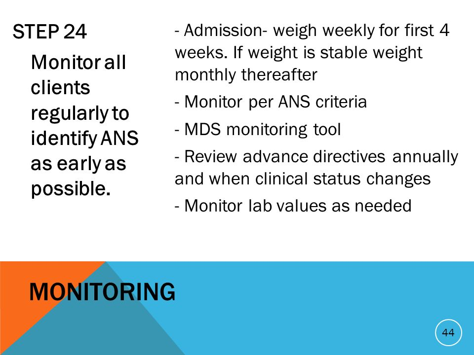 STEP 24 Monitor all clients regularly to identify ANS as early as possible.