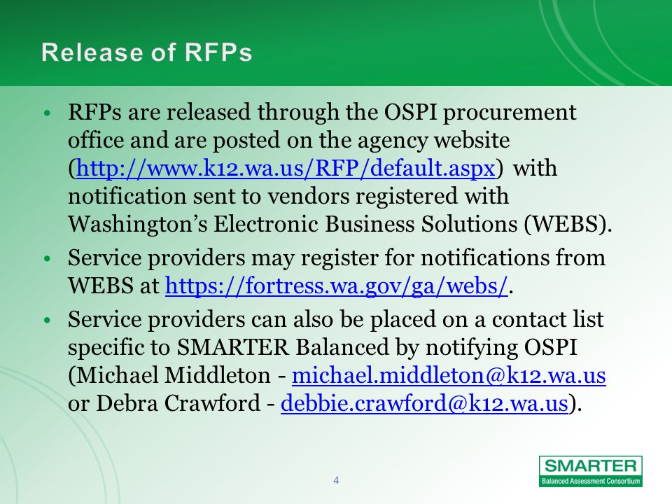 3 Lead work groups provide the initial guidance regarding criteria included in RFPs. Based on these requirements, RFPs are written by one or more comb