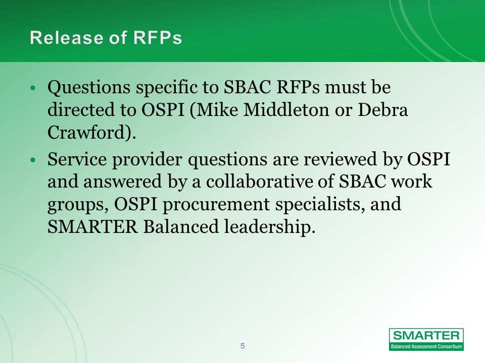 5 Questions specific to SBAC RFPs must be directed to OSPI (Mike Middleton or Debra Crawford).
