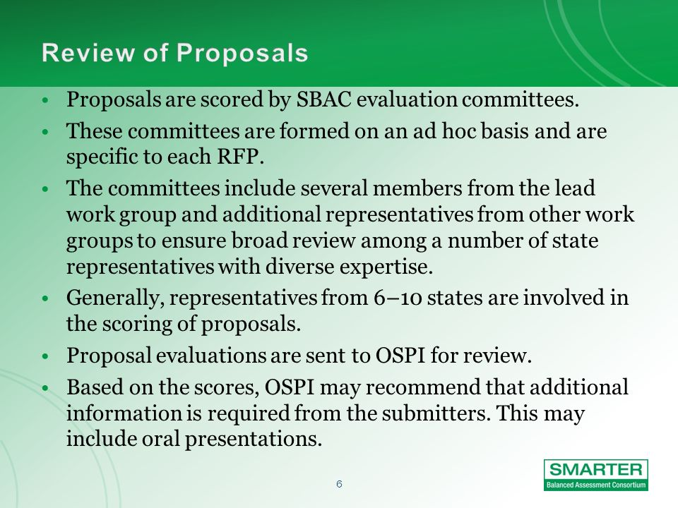 6 Proposals are scored by SBAC evaluation committees.