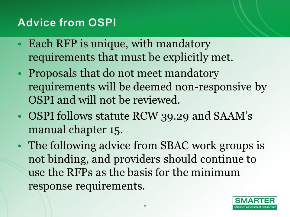 8 Each RFP is unique, with mandatory requirements that must be explicitly met.